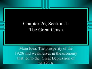 Chapter 26, Section 1:  The Great Crash