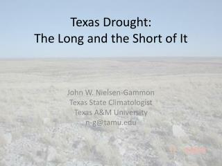 Texas Drought:  The Long and the Short of It