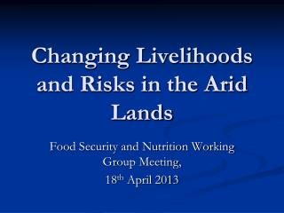 Changing Livelihoods and Risks in the Arid Lands