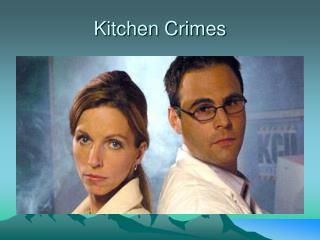 Kitchen Crimes