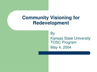 Community Visioning for Redevelopment