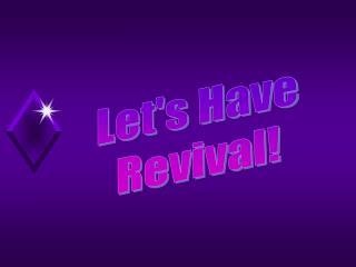 Let's Have Revival!
