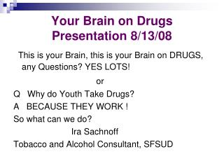 Your Brain on Drugs Presentation 8/13/08