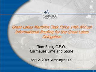 Great Lakes Maritime Task Force 14th Annual Informational Briefing for the Great Lakes Delegation