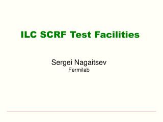 ILC SCRF Test Facilities