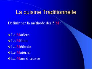 La cuisine Traditionnelle