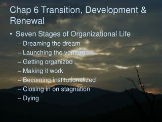 Chap 6 Transition, Development & Renewal