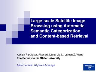 Large-scale Satellite Image Browsing using Automatic Semantic Categorization and Content-based Retrieval
