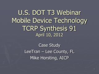 U.S. DOT T3 Webinar Mobile Device Technology  TCRP Synthesis 91 April 10, 2012