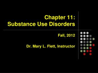 Chapter 11:   Substance Use Disorders