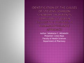 Author: Sebabatso C. Mthakathi Presenter: Lineo Maja Faculty of Health Sciences