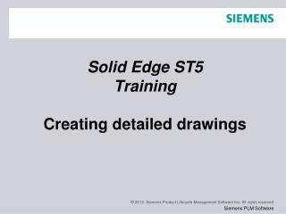 Solid Edge  ST5 Training Creating detailed drawings