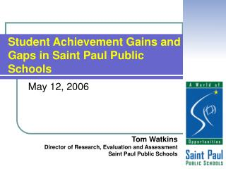Student Achievement Gains and Gaps in Saint Paul Public Schools