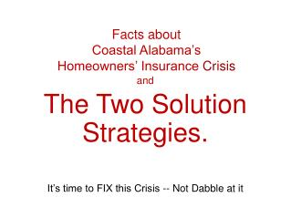 Facts about  Coastal Alabama's  Homeowners' Insurance  Crisis
