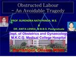 Obstructed Labour  - An Avoidable Tragedy