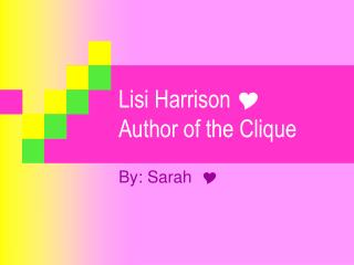 Lisi Harrison  Y Author of the Clique