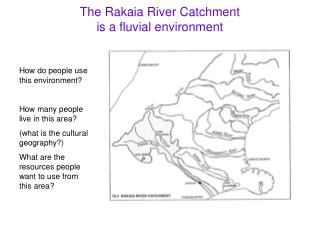 The Rakaia River Catchment  is a fluvial environment