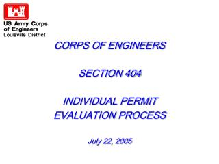 CORPS OF ENGINEERS SECTION 404 INDIVIDUAL PERMIT EVALUATION PROCESS July 22, 2005