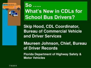 So …..  What's New in CDLs for School Bus Drivers?