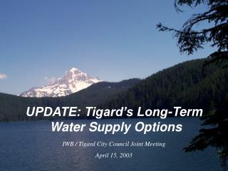 UPDATE: Tigard's Long-Term  Water Supply Options