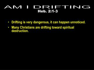 Drifting is very dangerous, it can happen unnoticed.