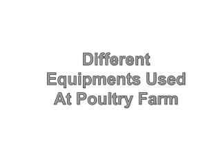Different Equipments Used At Poultry Farm