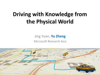 Driving with Knowledge from the Physical World