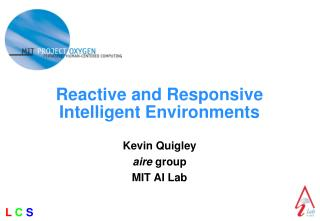 Reactive and Responsive Intelligent Environments