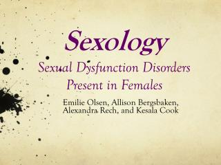 Sexology Sexual Dysfunction Disorders  Present in Females