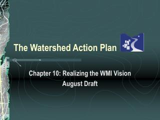 The Watershed Action Plan