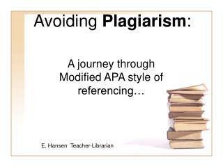 Avoiding  Plagiarism :