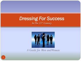 Dressing For  Success In The 21 st  Century