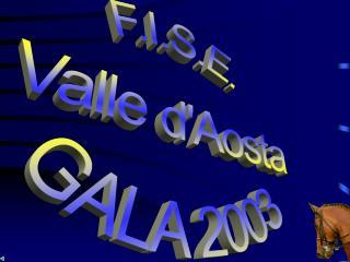 F.I.S.E. Valle d'Aosta GALA 2003