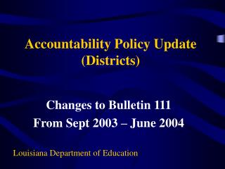 Accountability Policy Update (Districts)