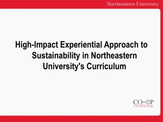 High-Impact  Experiential Approach to Sustainability in Northeastern University's Curriculum
