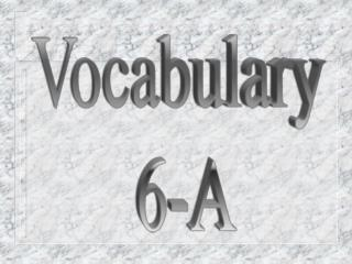 Vocabulary  6-A