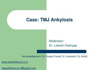 Case: TMJ Ankylosis