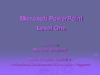 Microsoft PowerPoint Level One