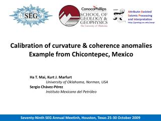 Calibration of  curvature  & coherence anomalies Example  from Chicontepec, Mexico