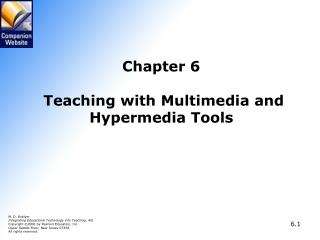 Chapter 6 Teaching with Multimedia and Hypermedia Tools
