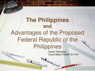 The Philippines and Advantages of the Proposed Federal Republic of the Philippines