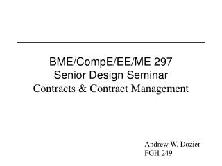 BME/CompE/EE/ME 297  Senior Design Seminar  Contracts & Contract Management