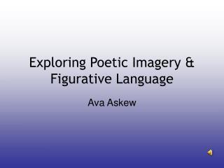 Exploring Poetic Imagery & Figurative Language