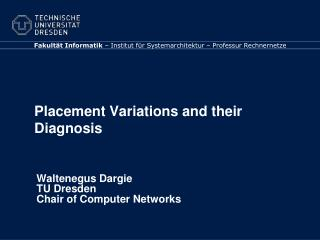 Placement Variations and their Diagnosis