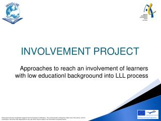Approaches to reach an involvement of learners with low educationl backgroound into LLL process