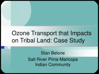 Ozone Transport that Impacts on Tribal Land: Case Study