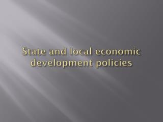 State and local economic development policies
