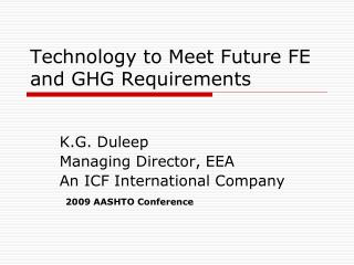 Technology to Meet Future FE and GHG Requirements