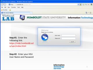 Step #1 :  Enter the following link:  https://vlab.humboldt.edu/vpn/index.html