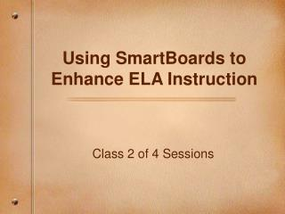 Using SmartBoards to Enhance ELA Instruction